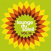 Play & Download Lounge du soleil, Vol.14 by Various Artists | Napster