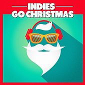 Indies Go Christmas by Various Artists