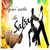 Play & Download Aquí Está la Salsa, Vol. 2 by Various Artists | Napster