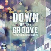 Down By The Groove, Vol. 4 (Finest Deep House & Electronic Beats) by Various Artists