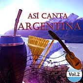 Play & Download Así Canta Argentina, Vol. 2 by Various Artists | Napster