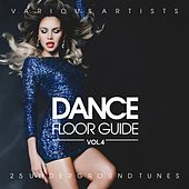 Dance Floor Guide (25 Underground Tunes), Vol. 4 by Various Artists