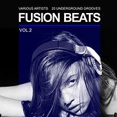 Play & Download Fusion Beats (20 Underground Grooves), Vol. 2 by Various Artists | Napster