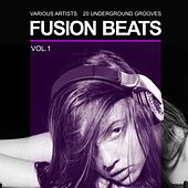 Play & Download Fusion Beats (20 Underground Grooves), Vol. 1 by Various Artists | Napster