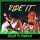 Play & Download Ride It (feat. Rafick) by Stuff | Napster