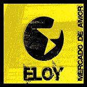 Play & Download Mercado de Amor by Eloy | Napster