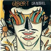 Play & Download Dia Incrível by Gilbert | Napster