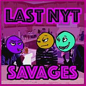 Last Nyt (Remixes) by Savages