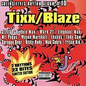 Play & Download Greensleeves Rhythm Album #10: Tixx / Blaze by Various Artists | Napster