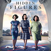 Hidden Figures: The Album by Various Artists