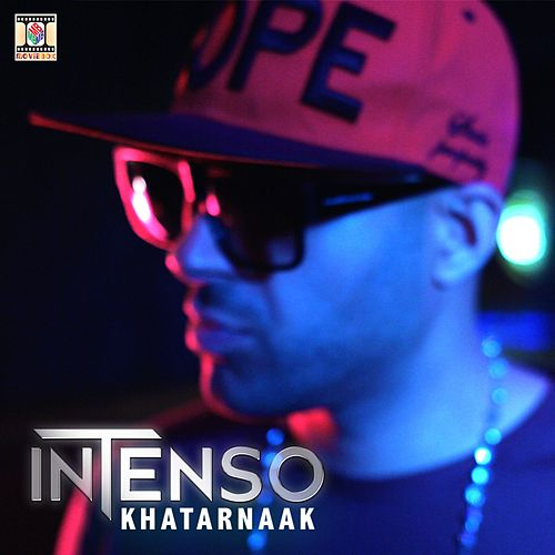 Play & Download Khatarnaak by Intenso | Napster
