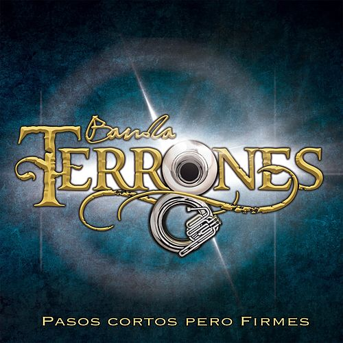 Play & Download Pasos Cortos Pero Firmes by Banda Terrones | Napster