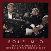 Play & Download Have Yourself A Merry Little Christmas by Sol3 Mio | Napster