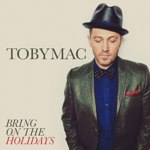 Play & Download Bring On The Holidays by TobyMac | Napster
