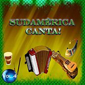 Sudamérica Canta! - Vol. 4 by Various Artists