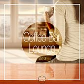 Coffee Bar Lounge, Vol. 3 by Various Artists