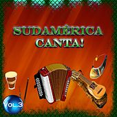 Sudamérica Canta! - Vol. 3 by Various Artists