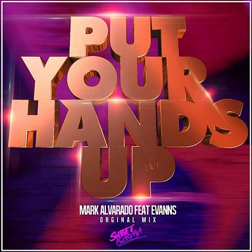 Play & Download Put Your Hands UP by Mark Alvarado | Napster