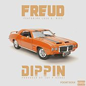 Play & Download Dippin (feat. Loso D. Nice) by F.R.E.U.D. | Napster