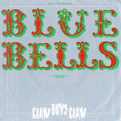 Blue Bells by Claw Boys Claw