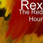 The Red Hour by Rex