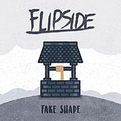 Play & Download Take Shape - EP by Flip-Side | Napster