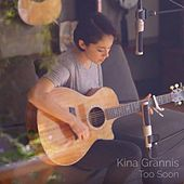 Play & Download Too Soon by Kina Grannis | Napster