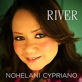 River by Nohelani Cypriano