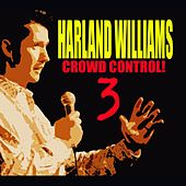 Play & Download Crowd Control 3 by Harland Williams | Napster