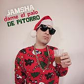 Play & Download Dame el Palo de Pitorro by Jamsha | Napster