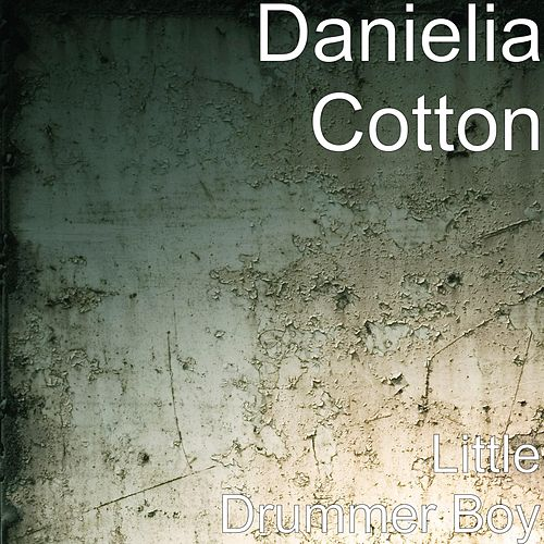 Play & Download Little Drummer Boy by Danielia Cotton | Napster