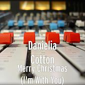 Play & Download Merry Christmas (I'm With You) by Danielia Cotton | Napster