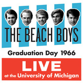 Play & Download Graduation Day 1966: Live At The University Of Michigan by The Beach Boys | Napster