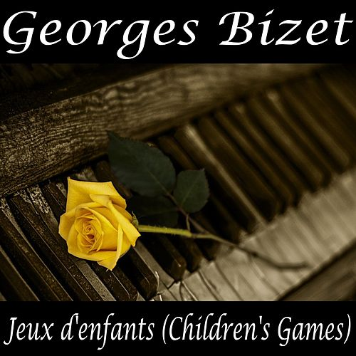 Play & Download Jeux d'enfants (Children's Games) by Georges Bizet | Napster