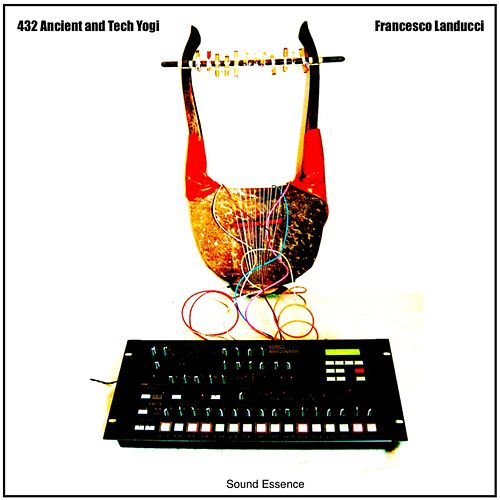 Play & Download 432 Ancient and Tech Yogi (432 Hz Music) by Francesco Landucci | Napster