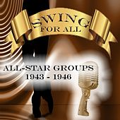 Play & Download Swing for All, All-Star Groups 1943 - 1946 by Various Artists | Napster