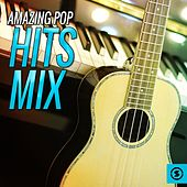 Play & Download Amazing Pop Hits Mix by Various Artists | Napster