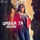 Play & Download Umbra Ta by Kristina | Napster