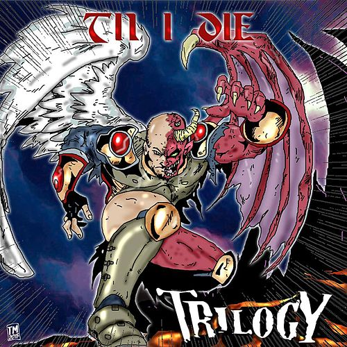 Play & Download Til I Die by Trilogy | Napster