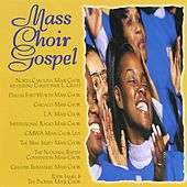 Play & Download Mass Choir Gospel by Various Artists | Napster