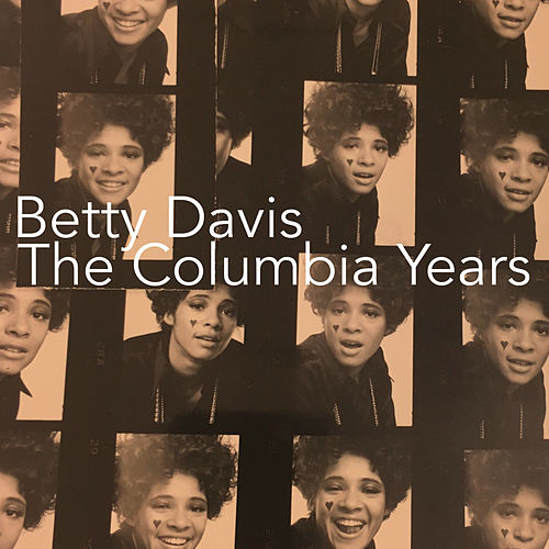 The Columbia Years by Betty Davis