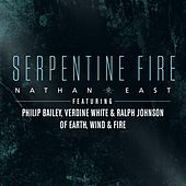 Play & Download Serpentine Fire (feat. Philip Bailey, Verdine White, and Ralph Johnson) by Nathan East | Napster