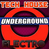Tech House Underground Electro by Various Artists