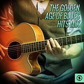 The Golden Age Of Blues Hits Mix by Various Artists