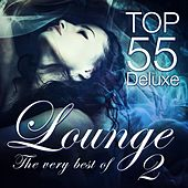 Play & Download Lounge Top 55 Deluxe, the Very Best of, Vol. 2 (Deluxe, the Original) by Various Artists | Napster