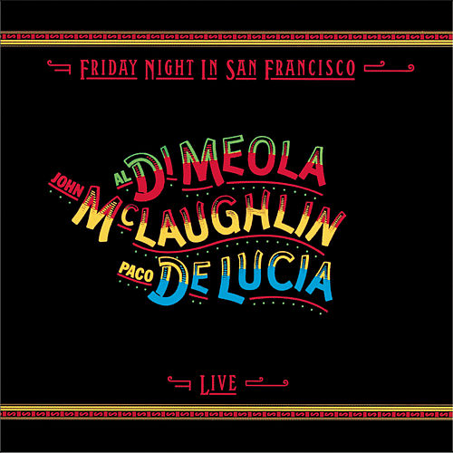Friday Night In San Francisco by Al DiMeola