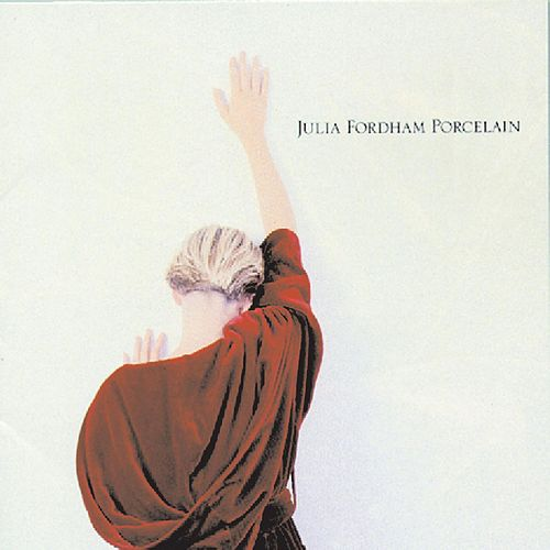 Play & Download Porcelain by Julia Fordham | Napster