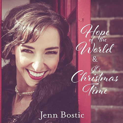 Play & Download Hope of the World & It's Christmas Time by Jenn Bostic | Napster