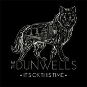 Play & Download It's Ok This Time by The Dunwells | Napster