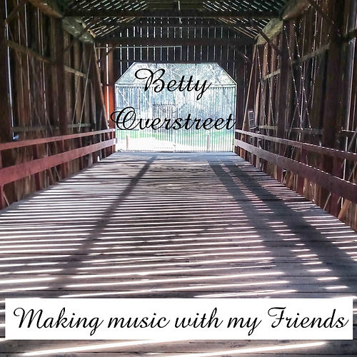 Play & Download Making Music with My Friends by Betty Overstreet | Napster